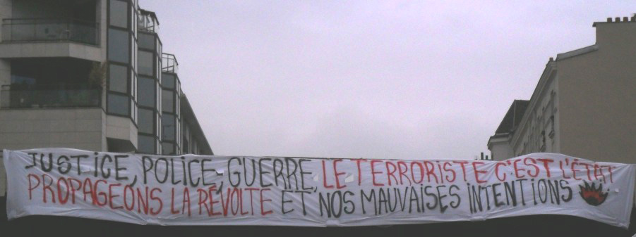 Justice, Poilice, Guerre, le terrorisme c'est l'État. Propageons la révolte et nos mauvaise intentions